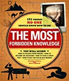 The Most Forbidden Knowledge: 151 Things NO ONE Should Know How to Do (1440560927) by Powell, Michael