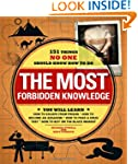 The Most Forbidden Knowledge: 151 Thi...