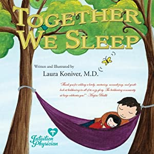 Together We Sleep | [Dr. Laura Koniver]