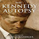 The Kennedy Autopsy Audiobook by Jacob Hornberger Narrated by Kevin Pierce