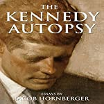 The Kennedy Autopsy | Jacob Hornberger