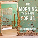 The Morning They Came for Us: Dispatches from Syria | Janine di Giovanni