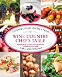 Search : Wine Country Chef's Table: Extraordinary Recipes from Napa and Sonoma