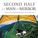 Second Half for the Man in the Mirror: How to Find God's Will for the Rest of Your Journey Audiobook by Patrick M Morley Narrated by Tom Parks