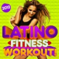 Latino Fitness Workout Trax 2012 - 30 Fitness Dance Hits, Merengue, Salsa, Reggaeton, Kuduro, Running, Aerobics