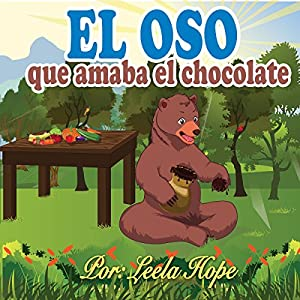 Libros para ninos en español: El oso que amaba el chocolate [Children's Books in Spanish: The Bear Who Loved Chocolate] Audiobook