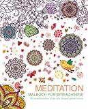 Malbuch für Erwachsene: Meditation: Mit wundervollen Bildern alle Sorgen gehen lassen (print edition)