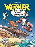 Werner  - Gekotzt wird sp�ter!