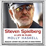 Steven Spielberg: A Life in Films   Molly Haskell