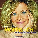 Moppel-Ich: Der Kampf mit den Pfunden | Susanne Fröhlich
