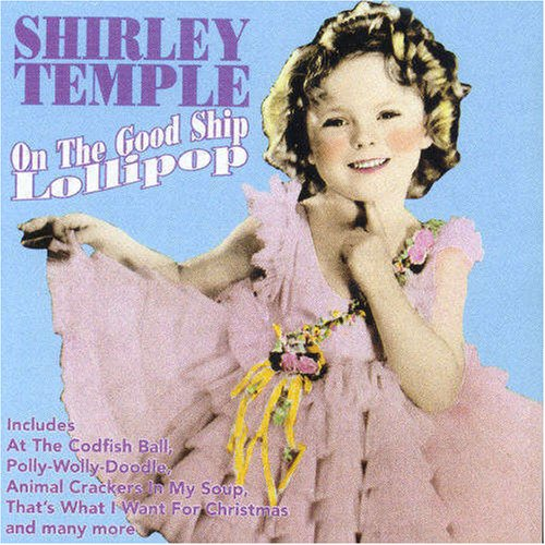 Original album cover of On the Good Ship Lollipop by Shirley Temple