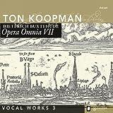 Buxtehude: Opera Omnia VII Vocal, Works 3
