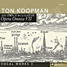 Buxtehude : Opera Omnia, vol. 7. Koopman.