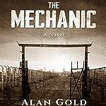 The Mechanic: A Novel | Alan Gold