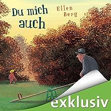 Du mich auch: Ein Rache-Roman Hörbuch von Ellen Berg Gesprochen von: Tessa Mittelstaedt