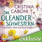 Die Oleanderschwestern Hörbuch von Cristina Caboni Gesprochen von: Nicole Engeln