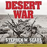 World War II: Desert War: American Heritage | Stephen W. Sears