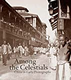 img - for Among the Celestials: China in Early Photographs (Mercatorfonds) by Bertholet Ferdinand M. van der Aalsvoort Lambert (2014-10-14) Hardcover book / textbook / text book