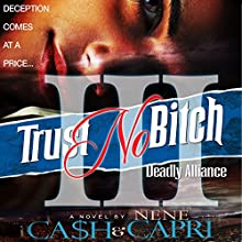 Trust No Bitch 3: Deadly Alliance Audiobook by  Ca$h, NeNe Capri Narrated by Larry Herron
