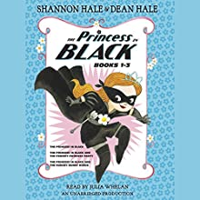 The Princess in Black, Books 1-3: The Princess in Black; The Princess in Black and the Perfect Princess Party; The Princess in Black and the Hungry Bunny Horde Audiobook by Shannon Hale, Dean Hale Narrated by Julia Whelan
