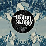 Play With Fire by Reign Of Kindo