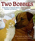 Two Bobbies: A True Story of Hurricane Katrina, Friendship, and Survival (0802797547) by Larson, Kirby