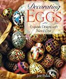 img - for By Jane Pollak Decorating Eggs: Exquisite Designs with Wax & Dye [Paperback] book / textbook / text book
