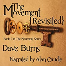The Movement: Revisited (       UNABRIDGED) by Dave Burns Narrated by Alan Caudle