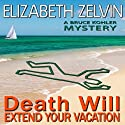 Death Will Extend Your Vacation Audiobook by Elizabeth Zelvin Narrated by Mark Boyett