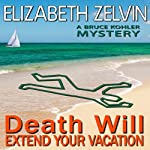 Death Will Extend Your Vacation | Elizabeth Zelvin