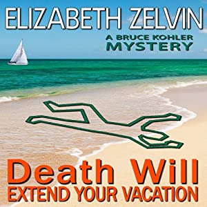 Death Will Extend Your Vacation | [Elizabeth Zelvin]