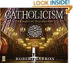 Catholicism: A Journey to the Heart o...