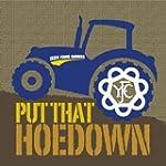 Put That Hoedown