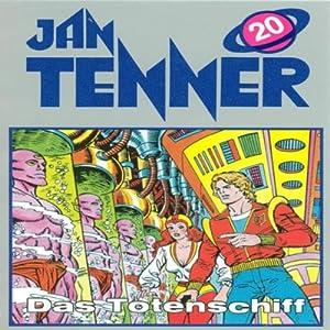 Das Totenschiff (Jan Tenner Classics 20) Hörspiel