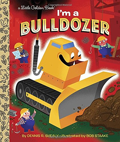 I'm a Bulldozer (Little Golden Book)