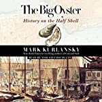 The Big Oyster: History on the Half Shell | Mark Kurlansky