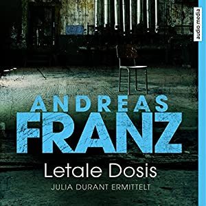 Letale Dosis (Julia Durant 3) Hörbuch