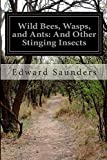 img - for Wild Bees, Wasps, and Ants: And Other Stinging Insects book / textbook / text book