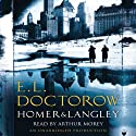 Homer & Langley (       UNABRIDGED) by E.L. Doctorow Narrated by Arthur Morey