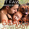 Bear's Secret Baby: Emerald City Shifters, Book 3 Audiobook by Kit Tunstall, Kit Fawkes Narrated by Lori J. Moran
