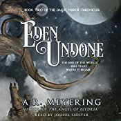 Eden Undone: The Dawn Mirror Chronicles, Volume 2 | A. R. Meyering