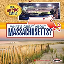 What's Great About Massachusetts? Audiobook by Amanda Lanser Narrated by  Intuitive