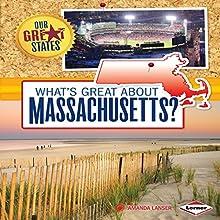 What's Great About Massachusetts? | Livre audio Auteur(s) : Amanda Lanser Narrateur(s) :  Intuitive