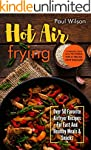 Hot Air Frying: Over 50 Favorite Airf...