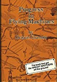 Progress in flying machines. Being a Facsimile of The Whole of The First 1894 Edition including original illustrations