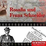 Stellenvermittlung, privat: Der Fall Rosalia und Franz Schneider | Christian Lunzer, Henner Kotte