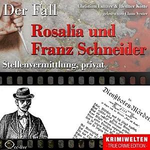 Stellenvermittlung, privat: Der Fall Rosalia und Franz Schneider Hörbuch