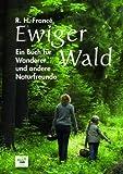 Ewiger Wald: Ein Buch für Wanderer und andere Naturfreunde