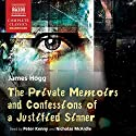 The Private Memoirs and Confessions of a Justified Sinner Audiobook by James Hogg Narrated by Peter Kenny, Nicholas McArdle