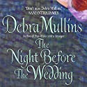 The Night Before the Wedding Audiobook by Debra Mullins Narrated by Caroline Guthrie